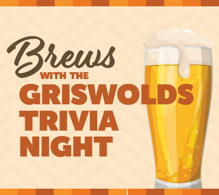 Brews with the Griswolds: Trivia Night