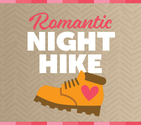Romantic Night Hike