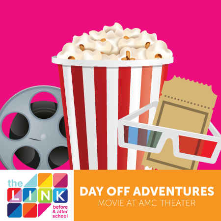 The LINK Day Off Adventures: Movie at AMC